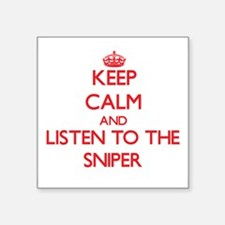 Keep Calm and Listen to the Sniper Sticker