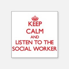 Keep Calm and Listen to the Social Worker Sticker