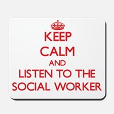 Keep Calm and Listen to the Social Worker Mousepad