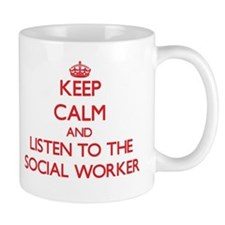 Keep Calm and Listen to the Social Worker Mugs