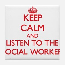 Keep Calm and Listen to the Social Worker Tile Coa