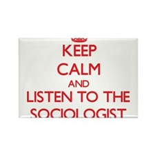 Keep Calm and Listen to the Sociologist Magnets