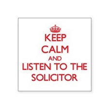 Keep Calm and Listen to the Solicitor Sticker