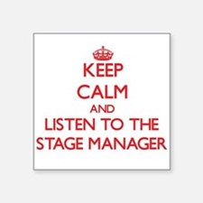 Keep Calm and Listen to the Stage Manager Sticker