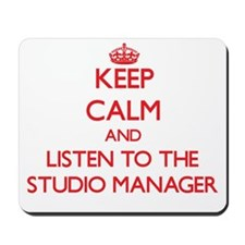 Keep Calm and Listen to the Studio Manager Mousepa