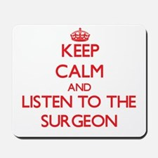 Keep Calm and Listen to the Surgeon Mousepad