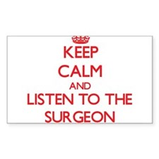 Keep Calm and Listen to the Surgeon Decal