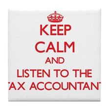 Keep Calm and Listen to the Tax Accountant Tile Co