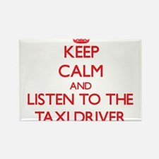 Keep Calm and Listen to the Taxi Driver Magnets