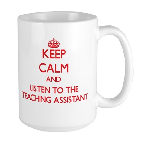 Keep Calm and Listen to the Teaching Assistant Mug