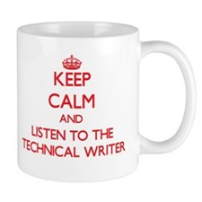 Keep Calm and Listen to the Technical Writer Mugs