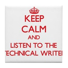 Keep Calm and Listen to the Technical Writer Tile