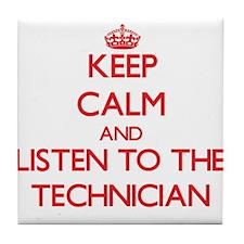 Keep Calm and Listen to the Technician Tile Coaste
