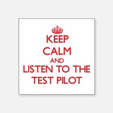 Keep Calm and Listen to the Test Pilot Sticker