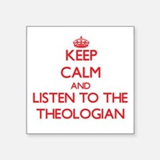 Keep Calm and Listen to the Theologian Sticker