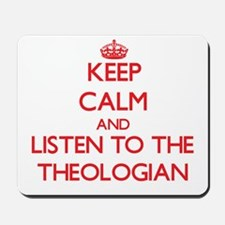 Keep Calm and Listen to the Theologian Mousepad