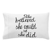 Believed Pillow Case