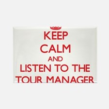 Keep Calm and Listen to the Tour Manager Magnets