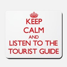 Keep Calm and Listen to the Tourist Guide Mousepad