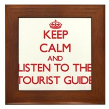 Keep Calm and Listen to the Tourist Guide Framed T