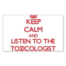 Keep Calm and Listen to the Toxicologist Decal
