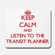 Keep Calm and Listen to the Transit Planner Mousep