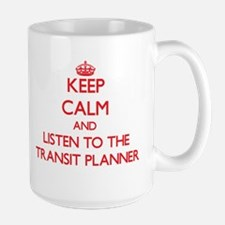 Keep Calm and Listen to the Transit Planner Mugs