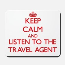 Keep Calm and Listen to the Travel Agent Mousepad