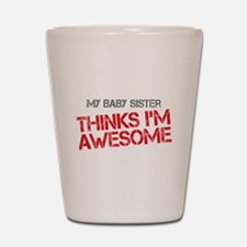 Baby Sister Awesome Shot Glass