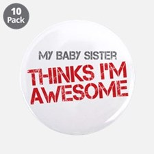 "Baby Sister Awesome 3.5"" Button (10 pack)"