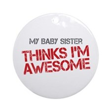 Baby Sister Awesome Ornament (Round)