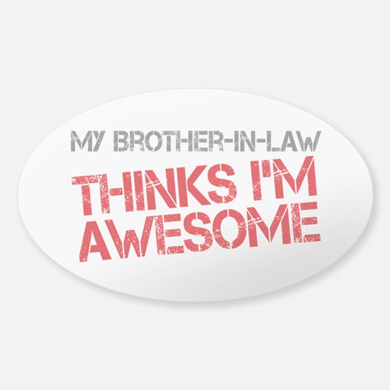 Brother-In-Law Awesome Sticker (Oval)