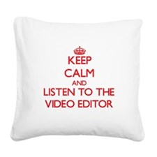 Keep Calm and Listen to the Video Editor Square Ca