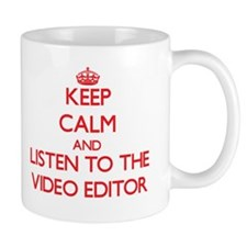 Keep Calm and Listen to the Video Editor Mugs