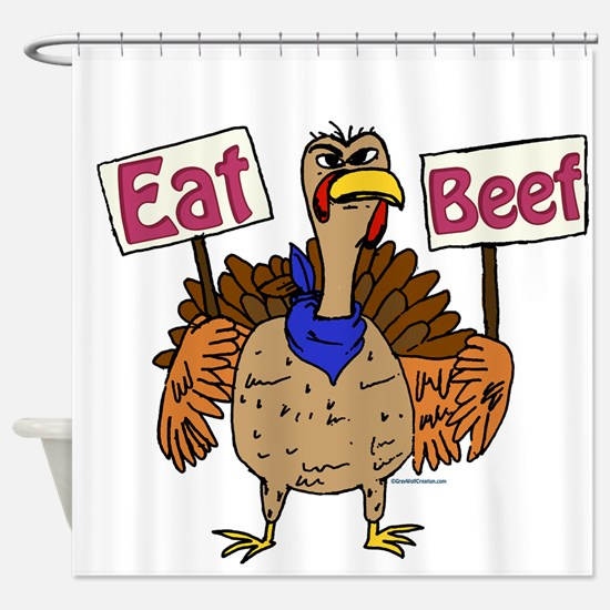 Eat Beef! Shower Curtain