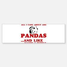 All I care about are Pandas Bumper Bumper Bumper Sticker