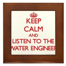 Keep Calm and Listen to the Water Engineer Framed