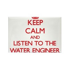 Keep Calm and Listen to the Water Engineer Magnets