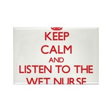 Keep Calm and Listen to the Wet Nurse Magnets