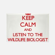 Keep Calm and Listen to the Wildlife Biologist Mag