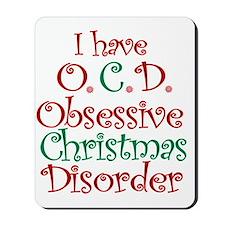OCD - Obsessive Christmas Disorder Mousepad