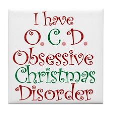 OCD - Obsessive Christmas Disorder Tile Coaster