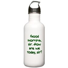 Good morning, sir Water Bottle