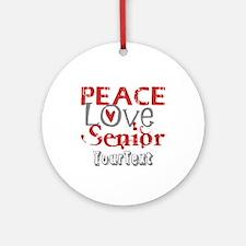 CUSTOMIZE Peace Love Senior Ornament (Round)