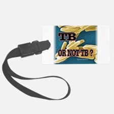 Tb or Not TB Luggage Tag