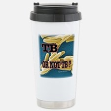Tb or Not TB Travel Mug