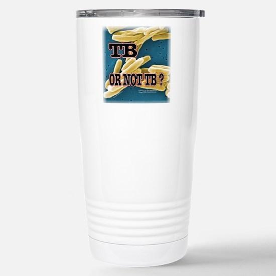 Tb or Not TB Travel Mug