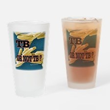 Tb or Not TB Drinking Glass
