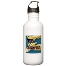 Tb or Not TB Water Bottle
