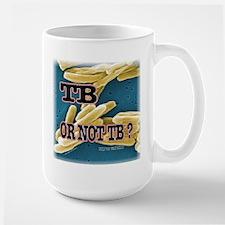 Tb or Not TB Mugs